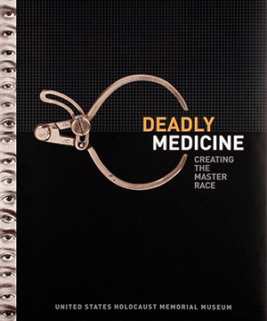 Thumbnail image of the cover from the Deadly Medicine catalogue for the United States Holocaust Memorial Museum