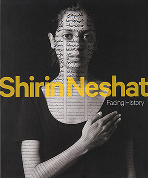 Thumbnail image of the cover of Shirin-Neshat: Facing History for the Hirshhorn Museum and Sculpture Garden