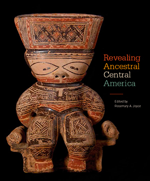 Thumbnail image of the cover of Revealing Ancestral Central America for the National Museum of the American Indian