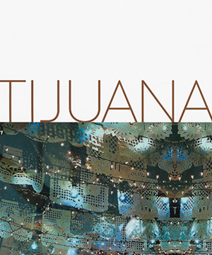 Thumbnail image of the cover from the Tijuana, Mexico catalogue for Art in Embassies